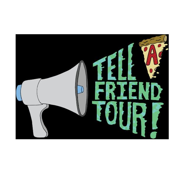 Tell A Friend Tour